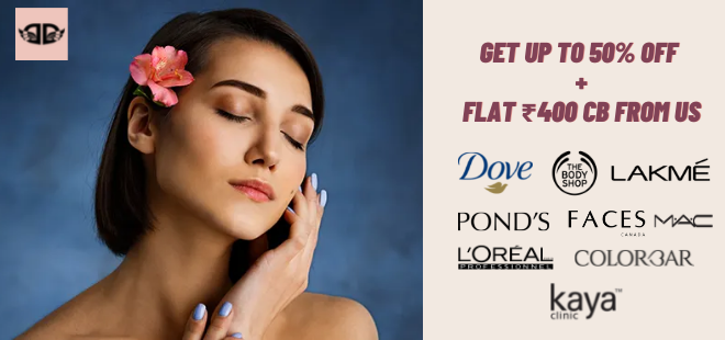 indiancashback-Get-Up-To-50percent-OFF-on-Dove--Lakme--Ponds--M-A-C---More---Additional-Rs-400-cashback-from-us